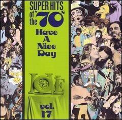 Super Hits Of The '70S: Have A Nice Day Vol.17