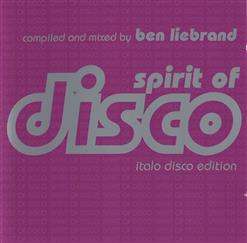 Spirit Of Disco - Italo Disco Edition. Compiled And Mixed By Ben Liebrand. CD1
