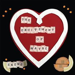 The Excitement Of Maybe